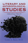 Literary and Anthropological Studies: Collected Essays Volume II