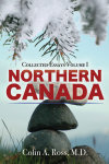 Northern Canada: Collected Essays Volume I