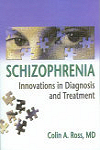 Schizophrenia: Innovations in Diagnosis and Treatment